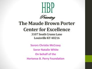 Sorors Christie McCravy Soror Natalie White On behalf of the Hortense B. Perry Foundation