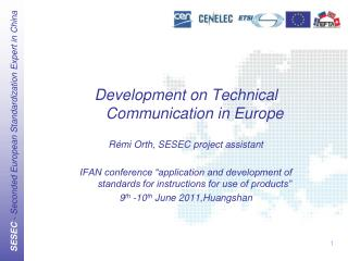 Development on Technical Communication in Europe R émi Orth, SESEC project assistant