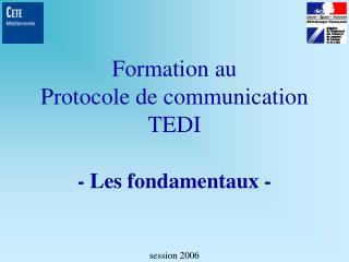 Formation au Protocole de communication TEDI - Les fondamentaux -