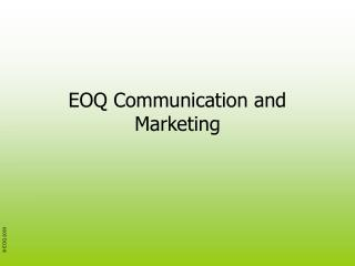 EOQ Communication and Marketing