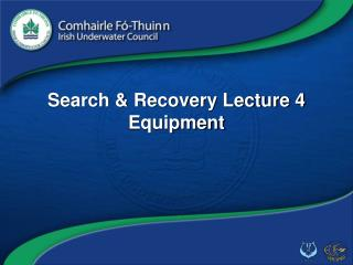 Search & Recovery Lecture 4 Equipment