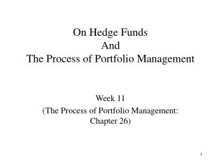 On Hedge Funds  And The Process of Portfolio Management