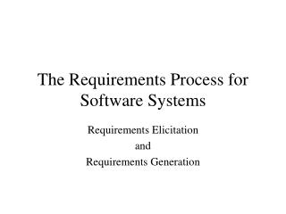 The Requirements Process for Software Systems