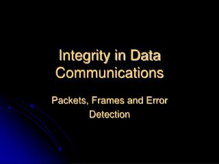 Integrity in Data Communications