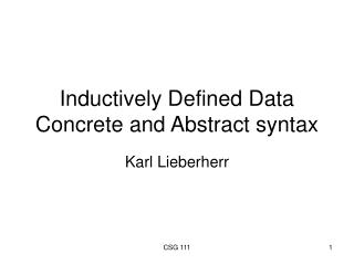 Inductively Defined Data Concrete and Abstract syntax