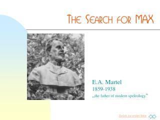 "E.A. Martel 1859-1938  "" the father of modern speleology """