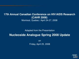 17th Annual Canadian Conference on HIV/AIDS Research (CAHR 2008)