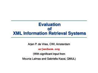 Evaluation  of  XML Information Retrieval Systems