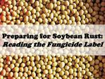 Preparing for Soybean Rust: Reading the Fungicide Label