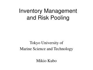 Inventory Management and Risk Pooling