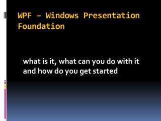 WPF – Windows Presentation Foundation
