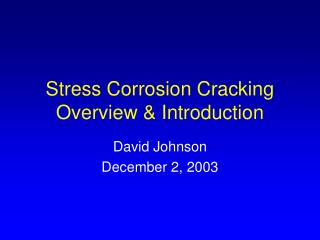 Stress Corrosion Cracking Overview & Introduction
