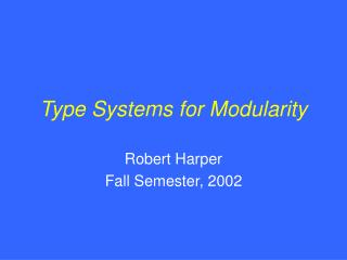 Type Systems for Modularity
