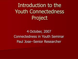 Introduction to the  Youth Connectedness Project
