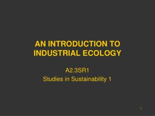 AN INTRODUCTION TO INDUSTRIAL ECOLOGY