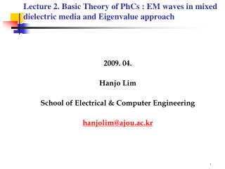 2009. 04. Hanjo Lim School of Electrical & Computer Engineering hanjolim @ajou.ac.kr