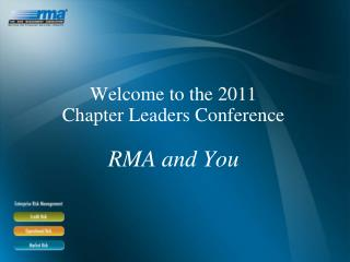 Welcome to the 2011  Chapter Leaders Conference RMA and You