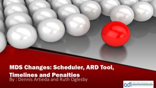 MDS Changes: Scheduler, ARD Tool, Timelines and Penalties