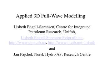 Applied 3D Full-Wave Modelling