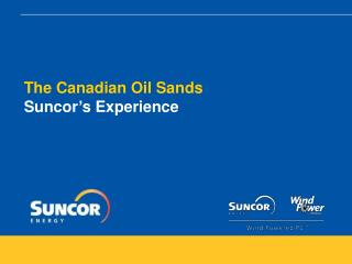The Canadian Oil Sands  Suncor's Experience