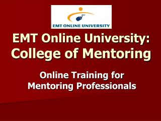 EMT Online University: College of Mentoring