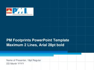 PM Footprints PowerPoint Template Maximum 2 Lines, Arial 28pt bold
