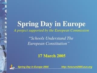 Spring Day in Europe  A project supported by the European Commission