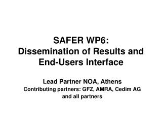 SAFER WP6:  Dissemination of Results and End-Users Interface