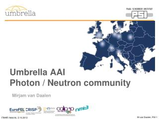 Umbrella AAI Photon / Neutron community
