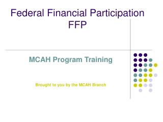 Federal Financial Participation  FFP