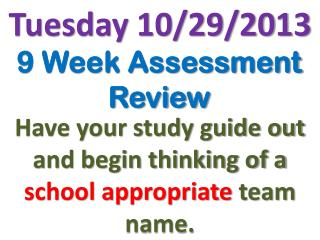 9 Week Assessment Review