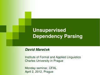 Unsupervised Dependency Parsing