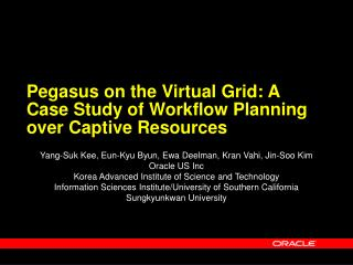 Pegasus on  the  Virtual Grid: A Case Study of Workflow Planning over Captive Resources