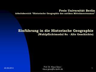 """Freie Universität Berlin Arbeitsbereich """"Historische Geographie des antiken Mittelmeerraumes"""""""