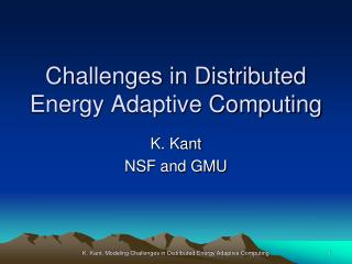 Challenges in Distributed Energy Adaptive Computing