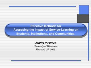 Effective Methods for  Assessing the Impact of Service-Learning on Students, Institutions, and Communities