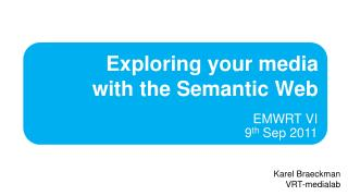 Exploring your media with the Semantic Web
