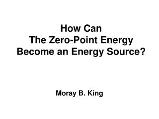 How Can The Zero-Point Energy Become an Energy Source?