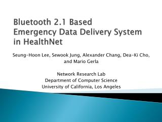 Bluetooth 2.1 Based  Emergency Data Delivery System in HealthNet