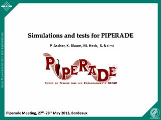 Simulations and tests for PIPERADE