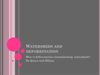 Watersheds and deforestation
