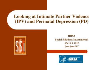 Looking at Intimate Partner Violence (IPV) and Perinatal Depression (PD)