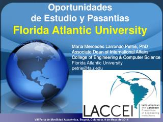 Maria Mercedes Larrondo Petrie, PhD Associate Dean of International Affairs