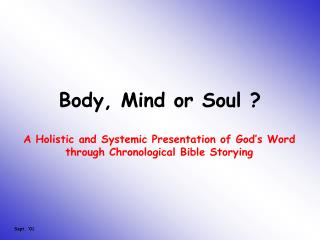 Body, Mind or Soul ?