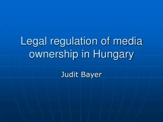 Legal regulation of media ownership in Hungary