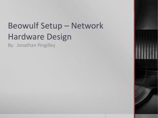 Beowulf Setup – Network Hardware Design