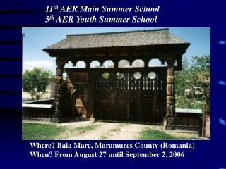 11 th  AER Main Summer School 5 th  AER Youth Summer School