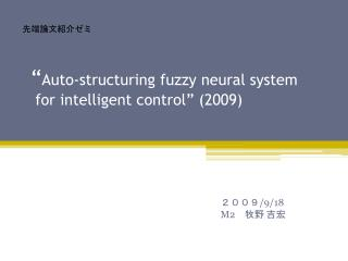 """ Auto-structuring fuzzy neural system  for intelligent control"" (2009)"