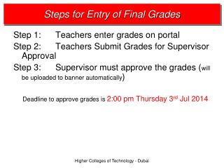 Step 1:       Teachers enter grades on  portal