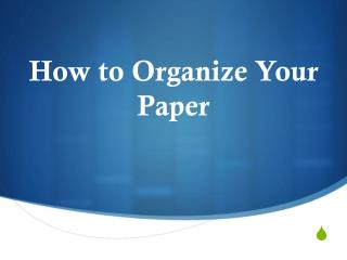 How to Organize Your Paper